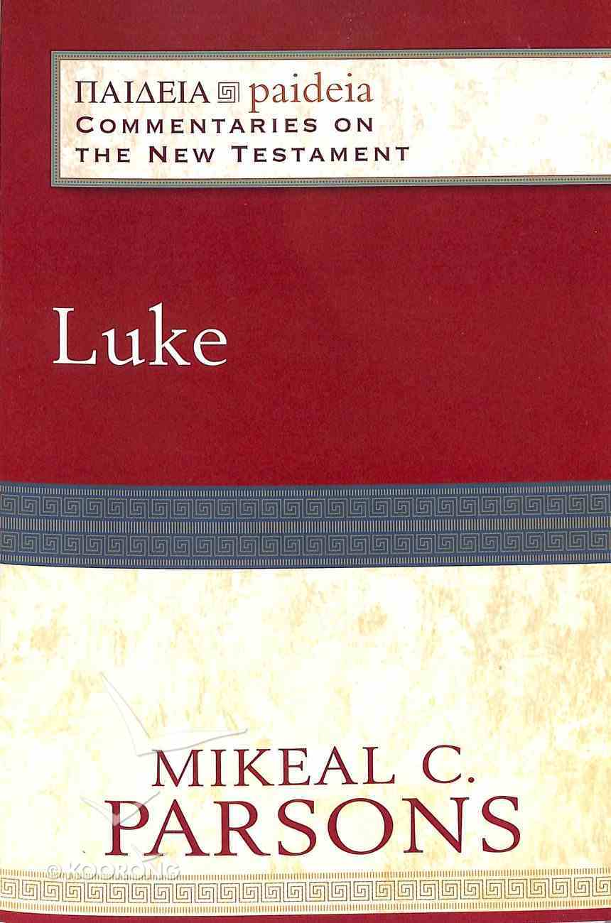 Luke (Paideia Commentaries On The New Testament Series) Paperback