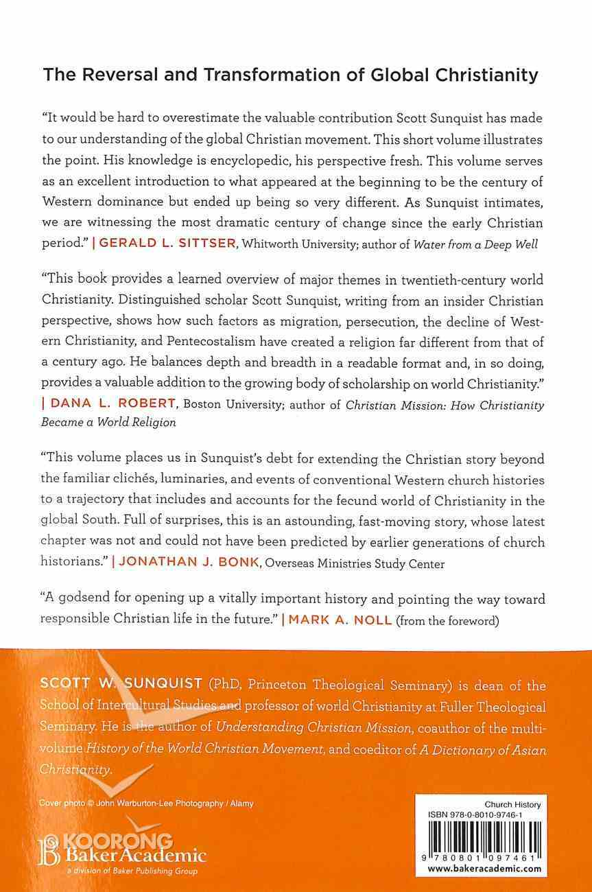 The Unexpected Christian Century: The Reversal and Transformation of Global Christianity, 1900-2000 Paperback