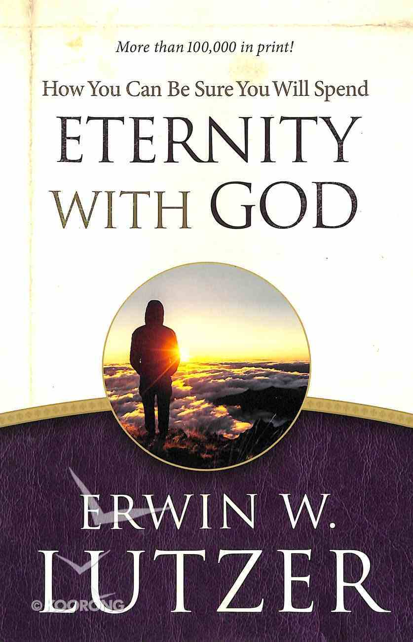 How You Can Be Sure That You Will Spend Eternity With God Paperback