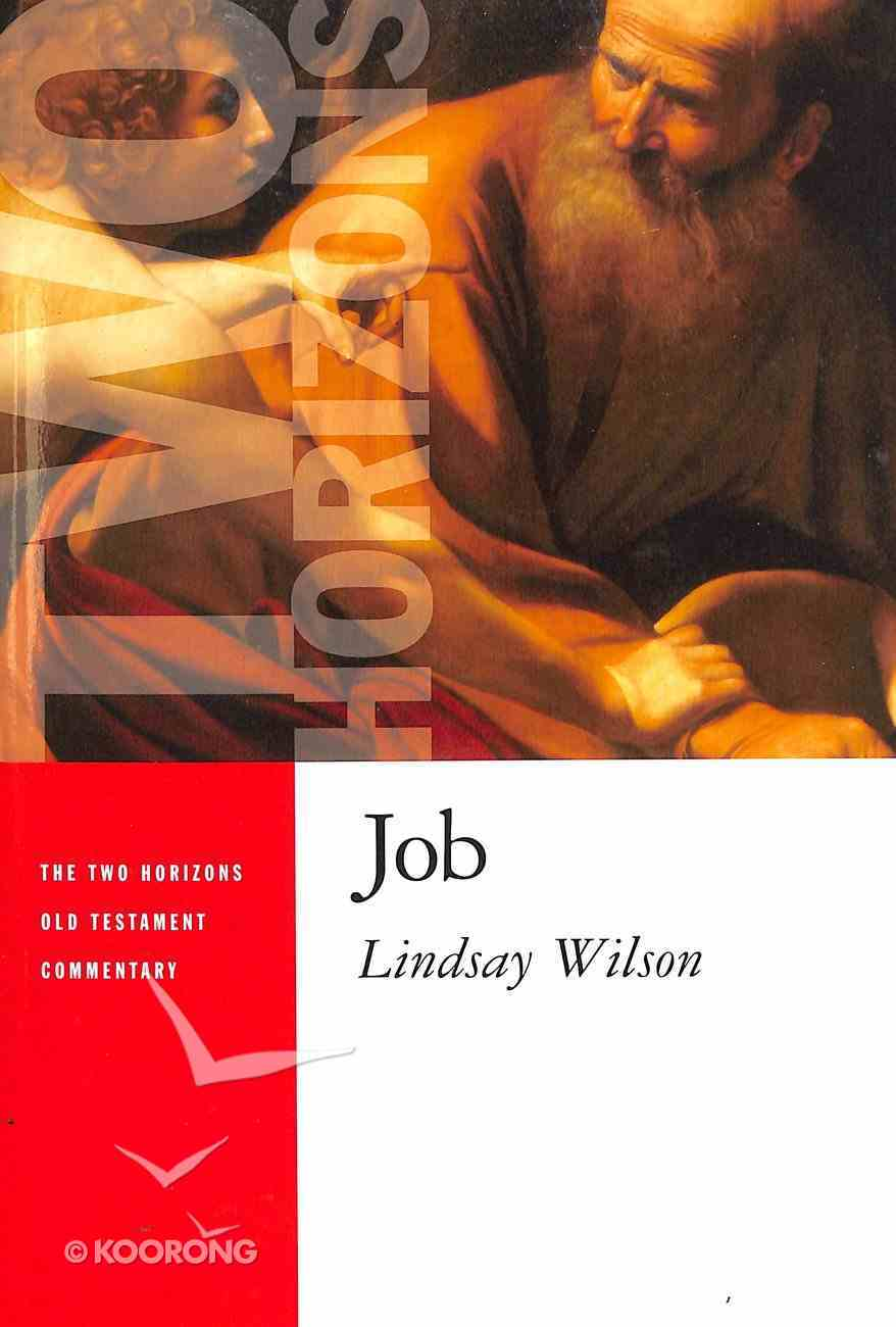 Job (Two Horizons Old Testament Commentary Series) Paperback