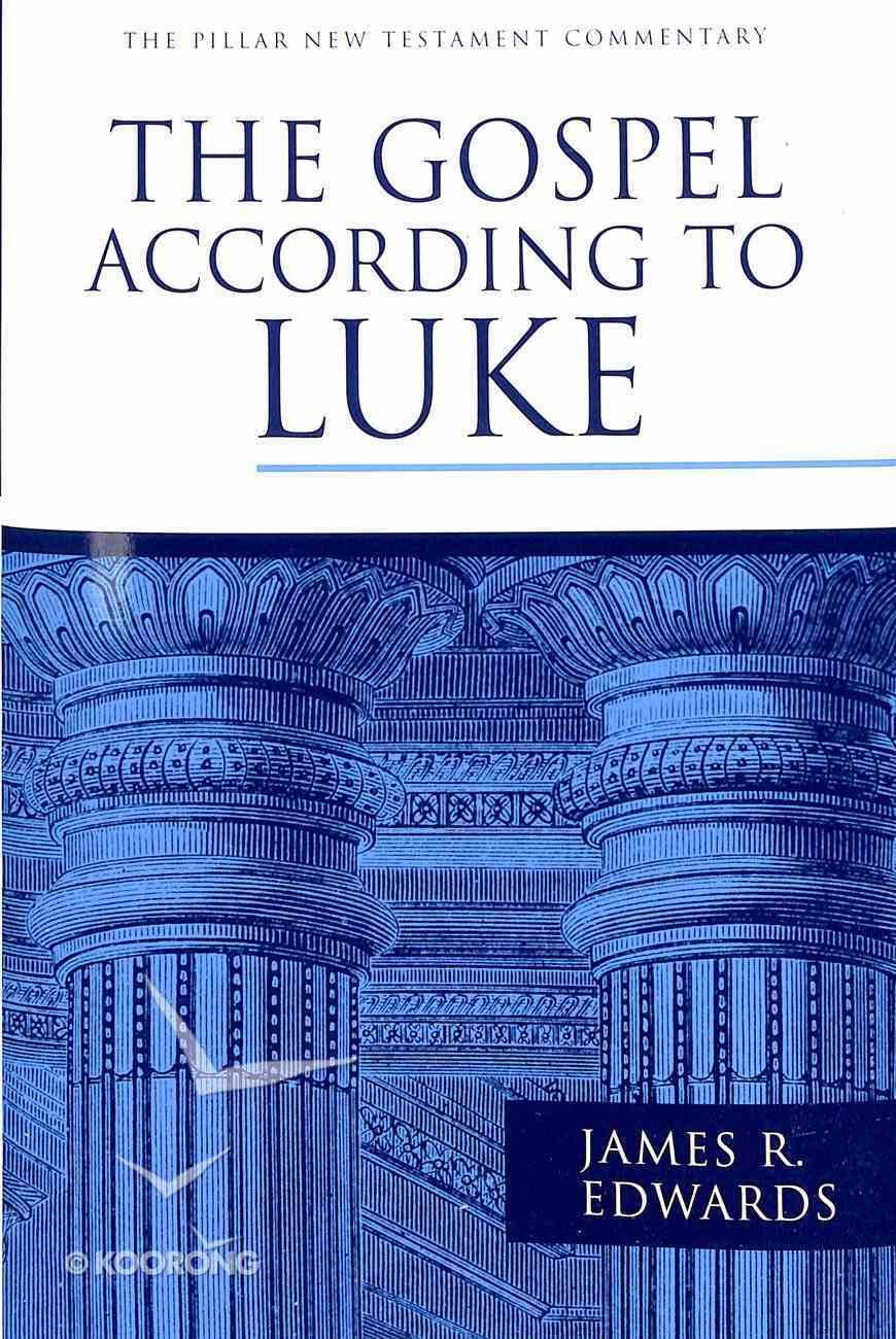 The Gospel According to Luke (Pillar New Testament Commentary Series) Hardback