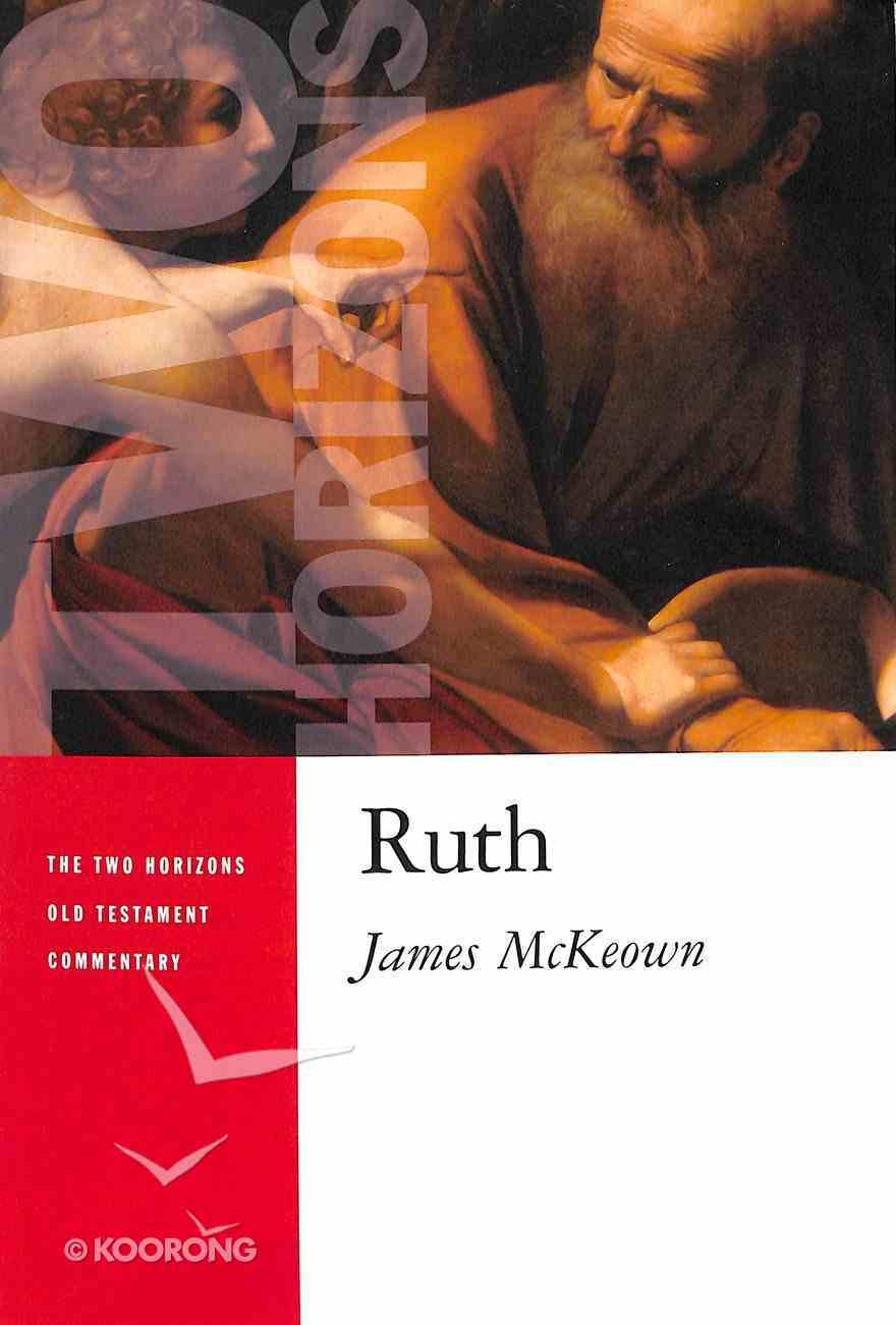 Ruth (Two Horizons Old Testament Commentary Series) Paperback