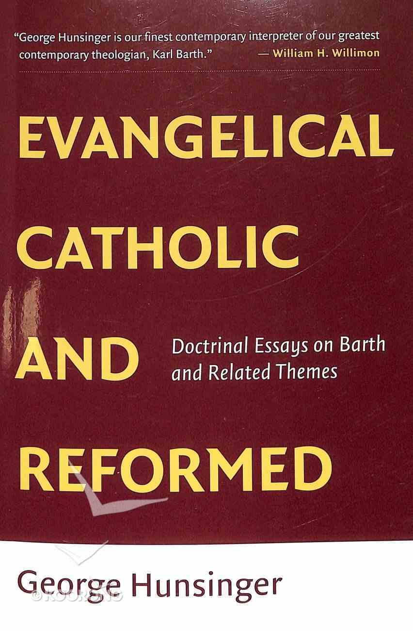 Evangelical, Catholic, and Reformed Paperback
