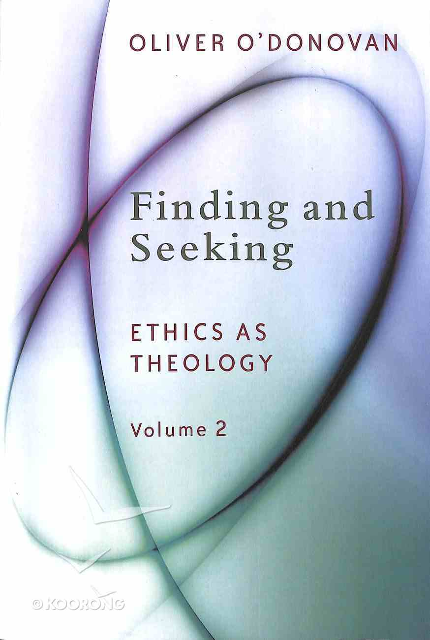 Finding and Seeking (#02 in Ethics On Theology Series) Paperback