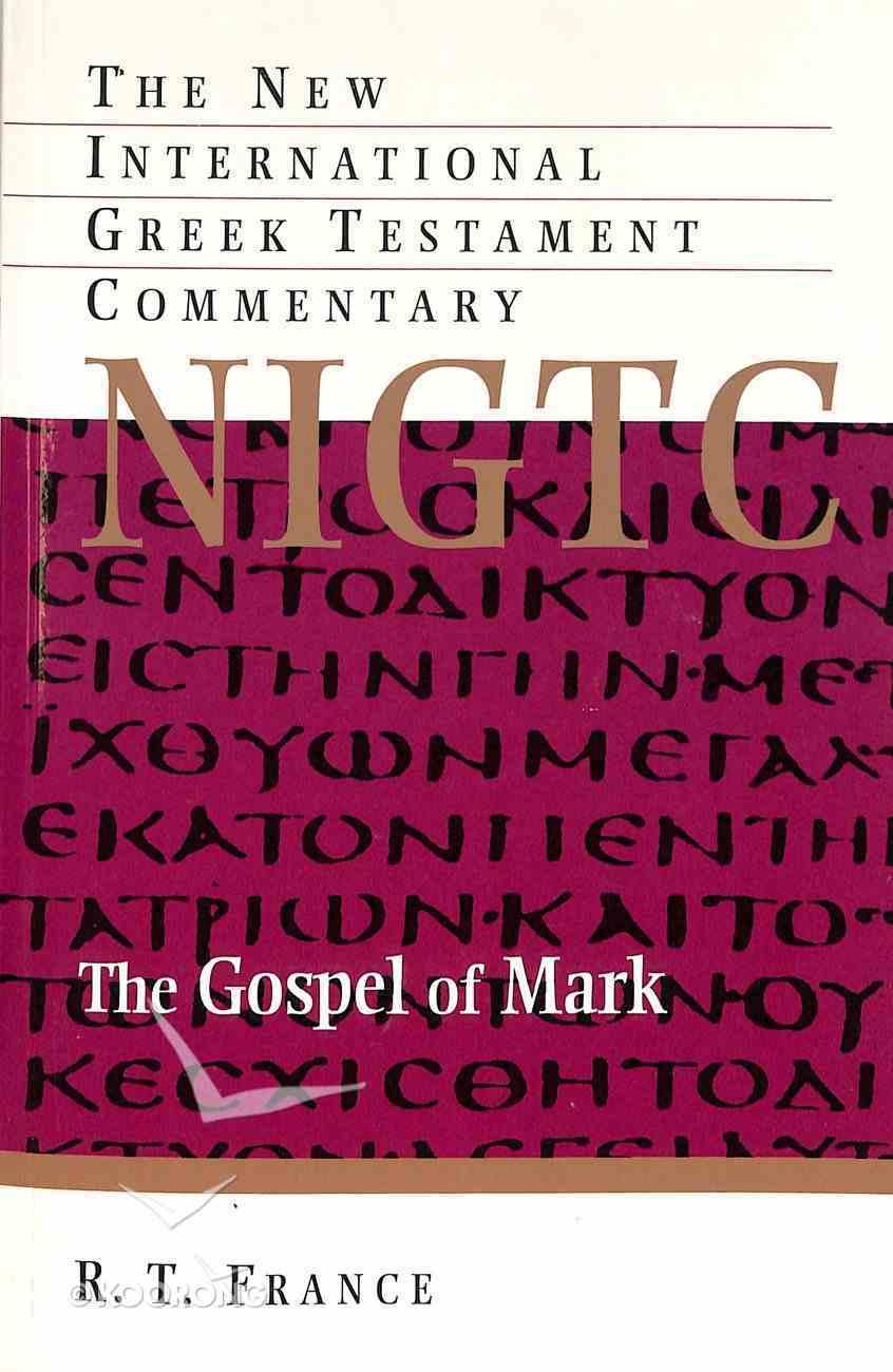 Gospel of Mark (New International Greek Testament Commentary Series) Paperback