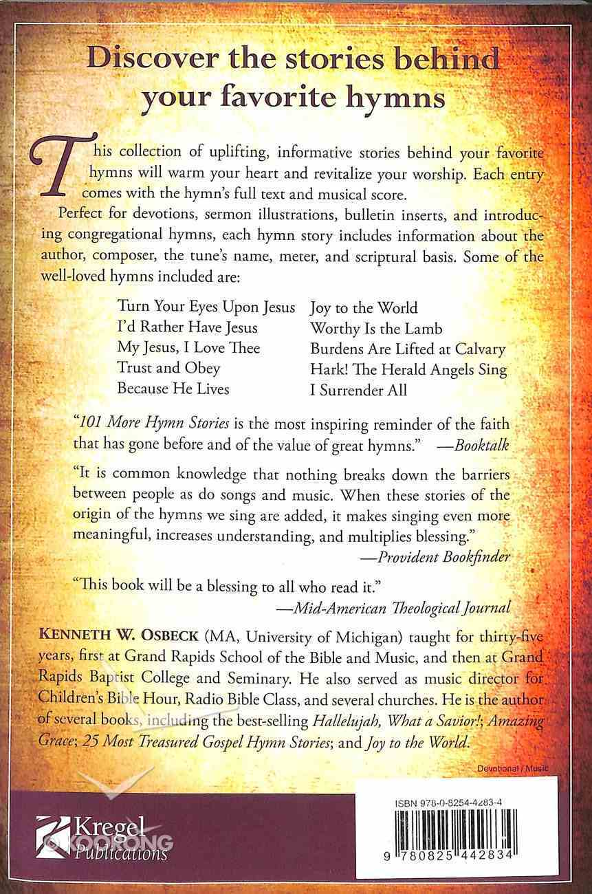101 More Hymn Stories: The Inspiring True Stories Behind 101 Favorite Hymns Paperback