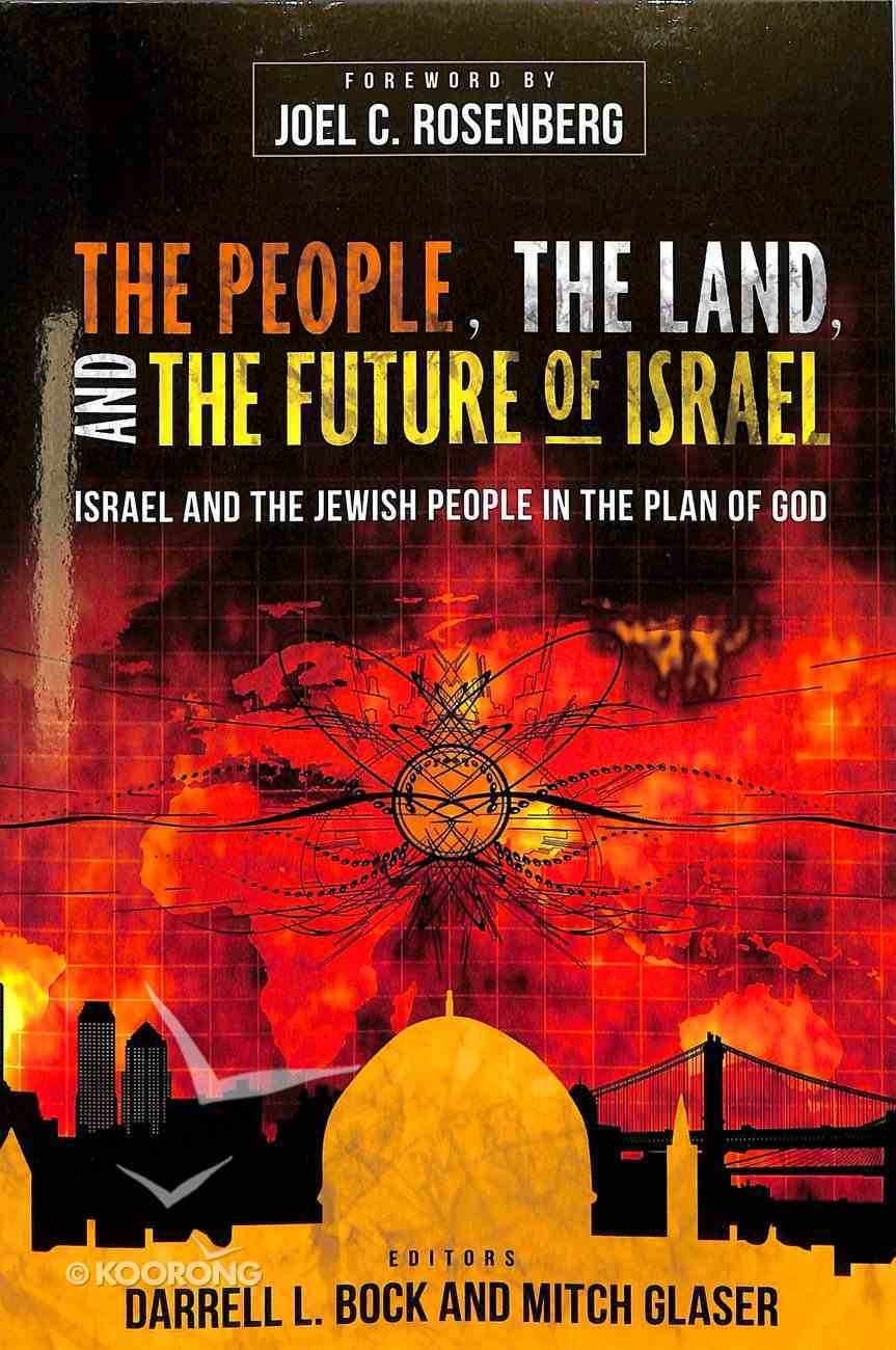 People, the Land and the Future of Israel, the: Israel and the Jewish People in the Plan of God Paperback