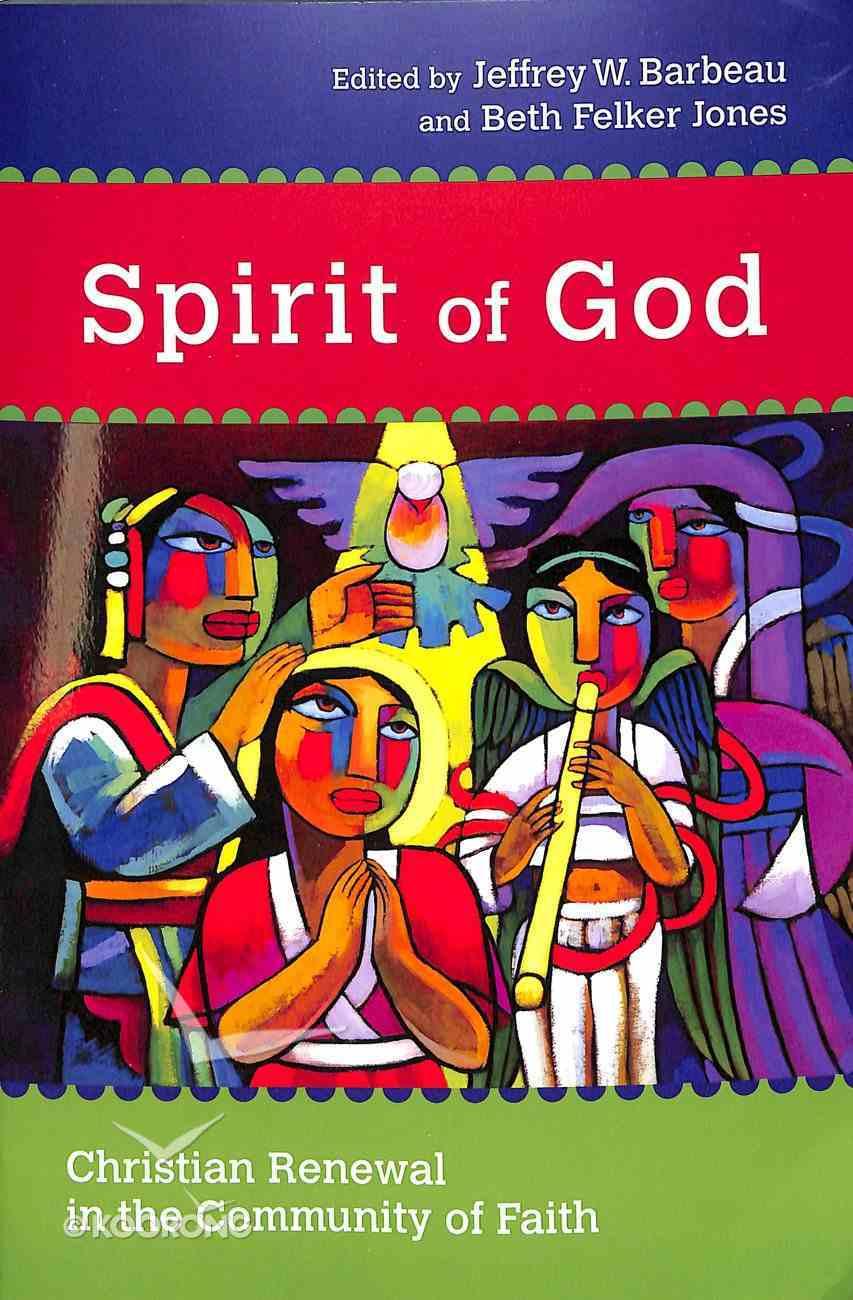 Spirit of God: Christian Renewal in the Community of Faith Paperback