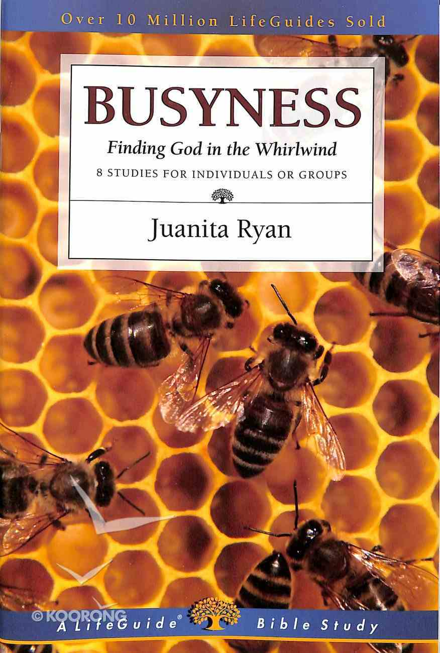 Busyness (Lifeguide Bible Study Series) Paperback