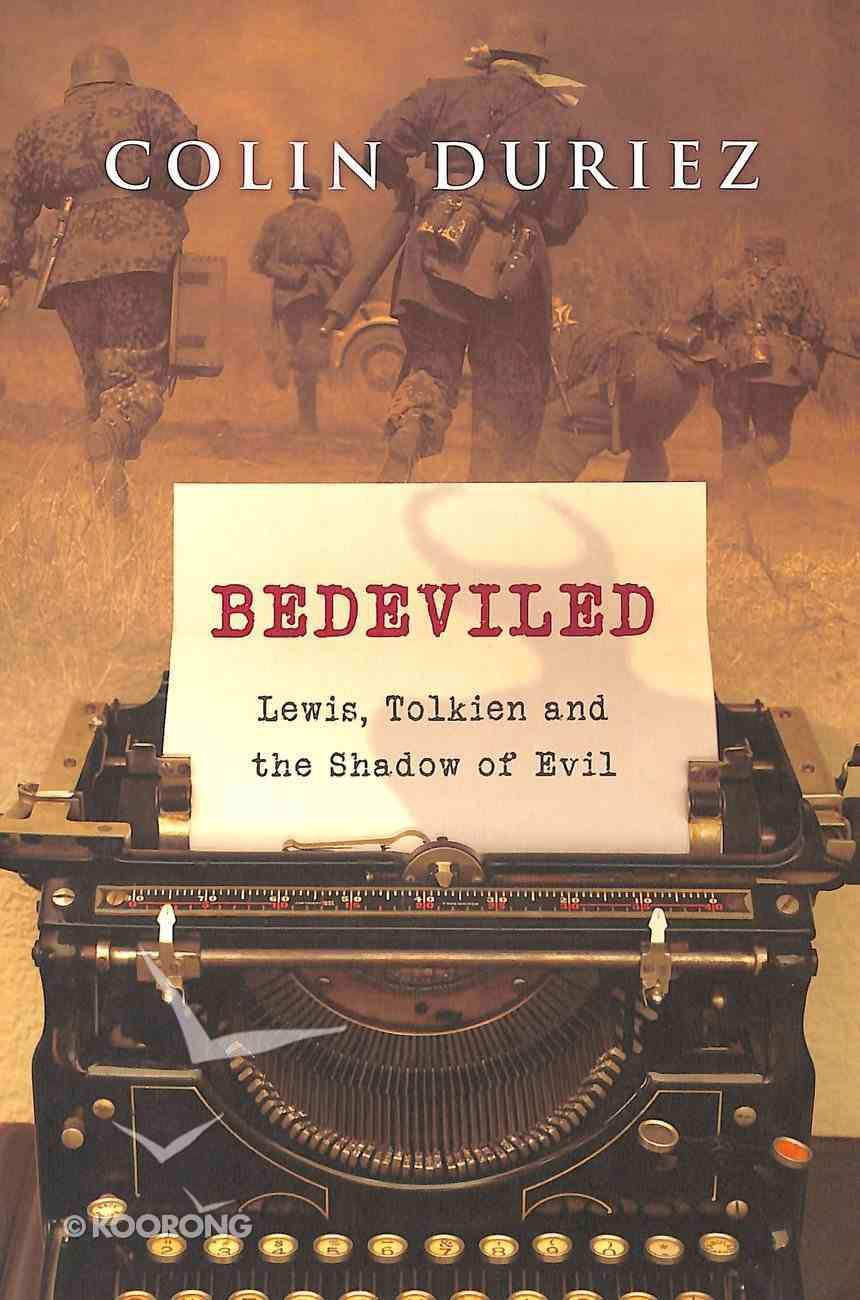Bedeviled: Lewis, Tolkien and the Shadow of Evil Paperback