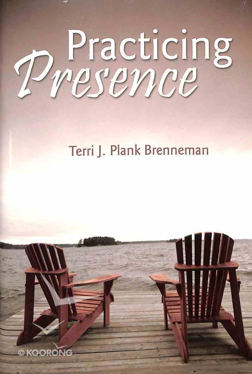 Practicing Presence Paperback