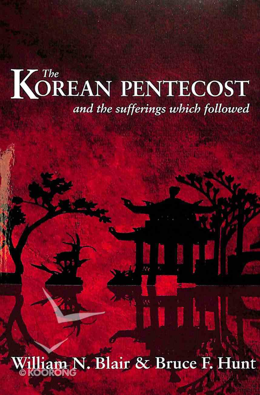 The Korean Pentecost and the Sufferings Which Followed Paperback
