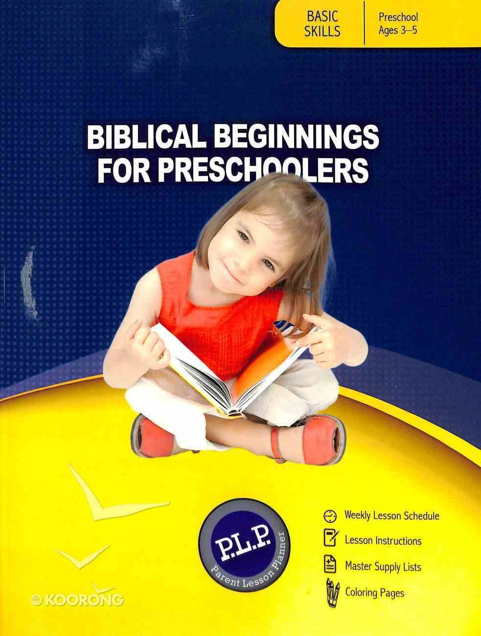 Biblical Beginnings For Preschoolers: Parent Lesson Planner Paperback