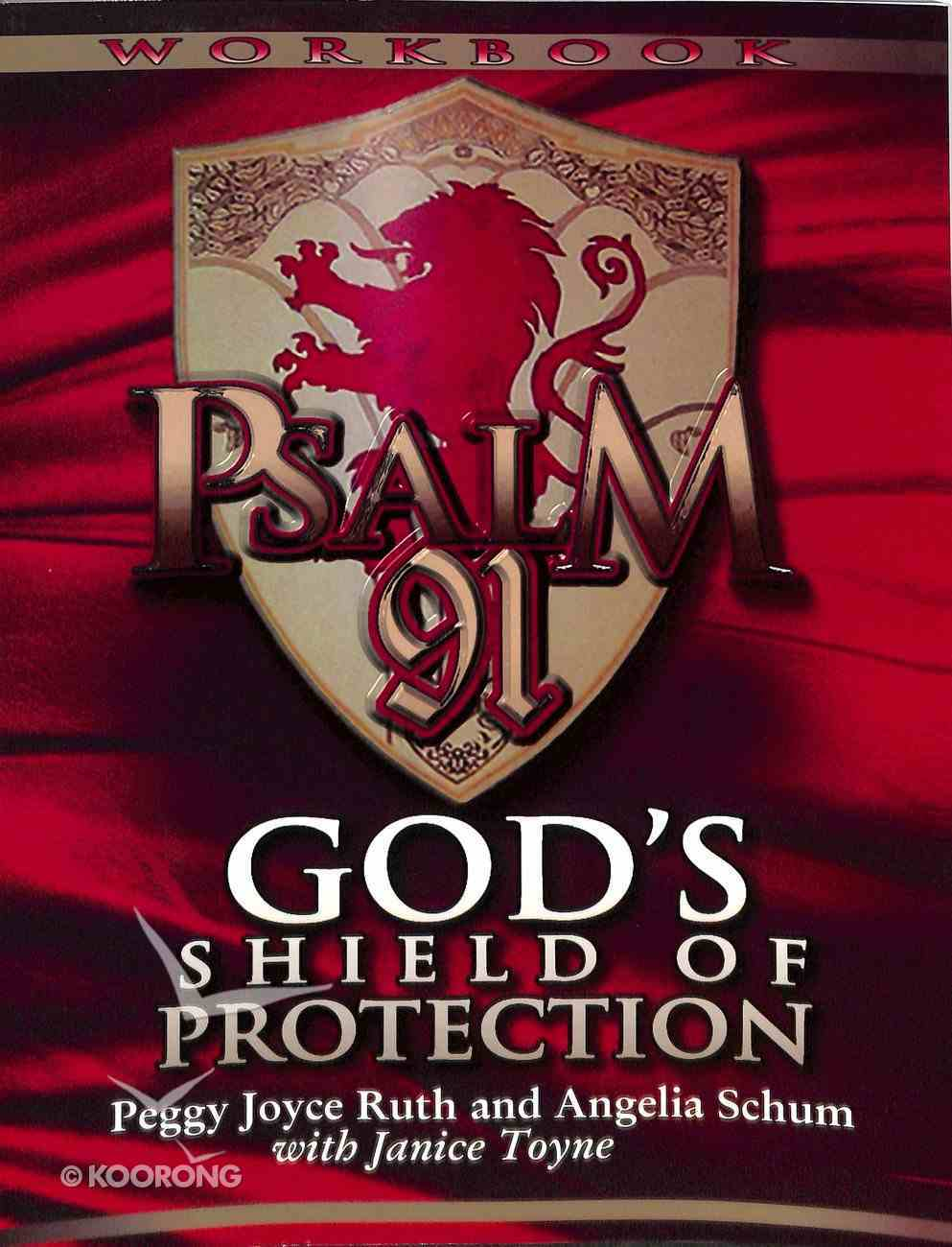 Psalm 91 Workbook: God's Shield of Protection (Study Guide) Paperback