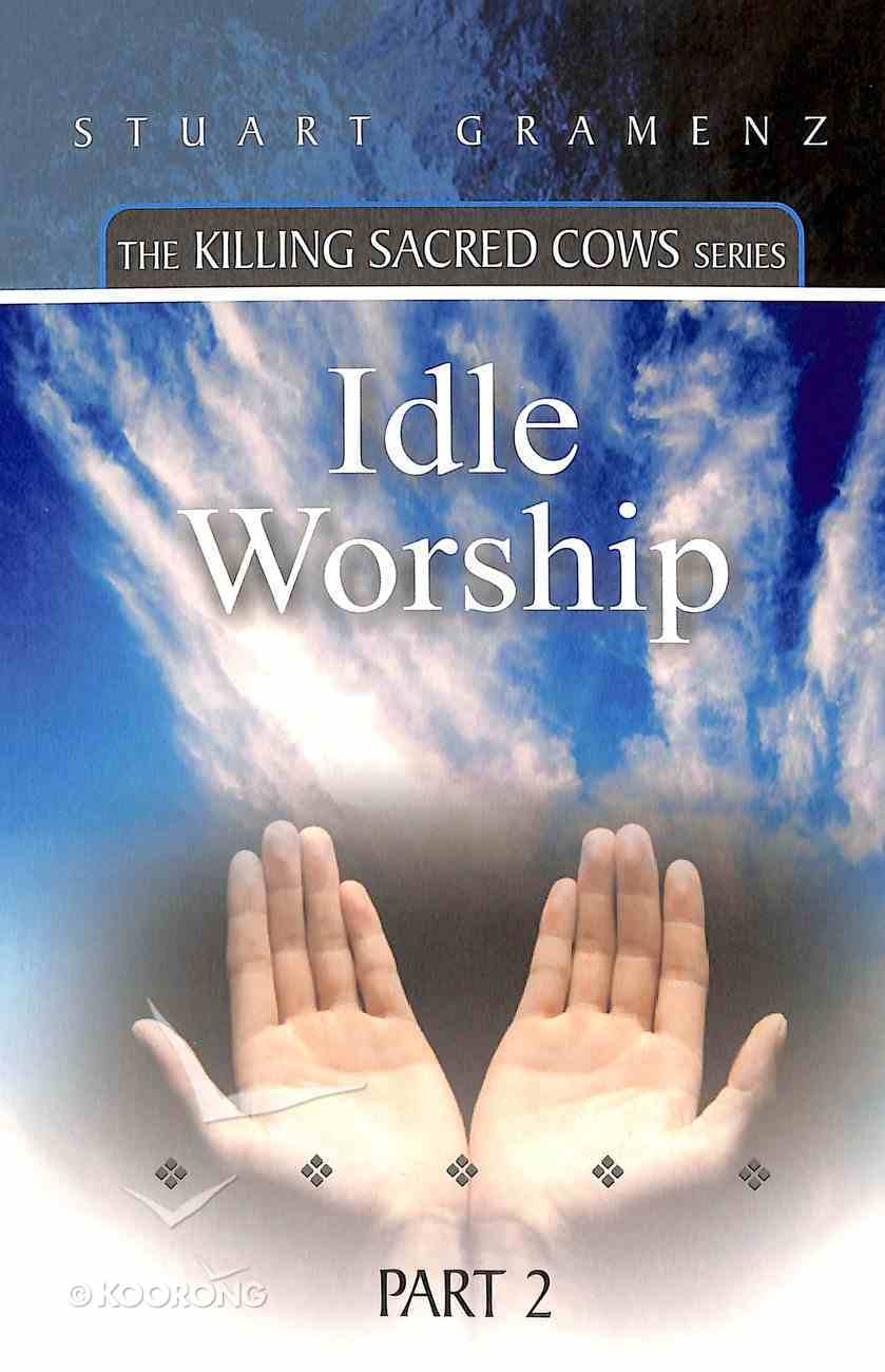 Idle Worship (#02 in The Killing Sacred Cows Series) Paperback