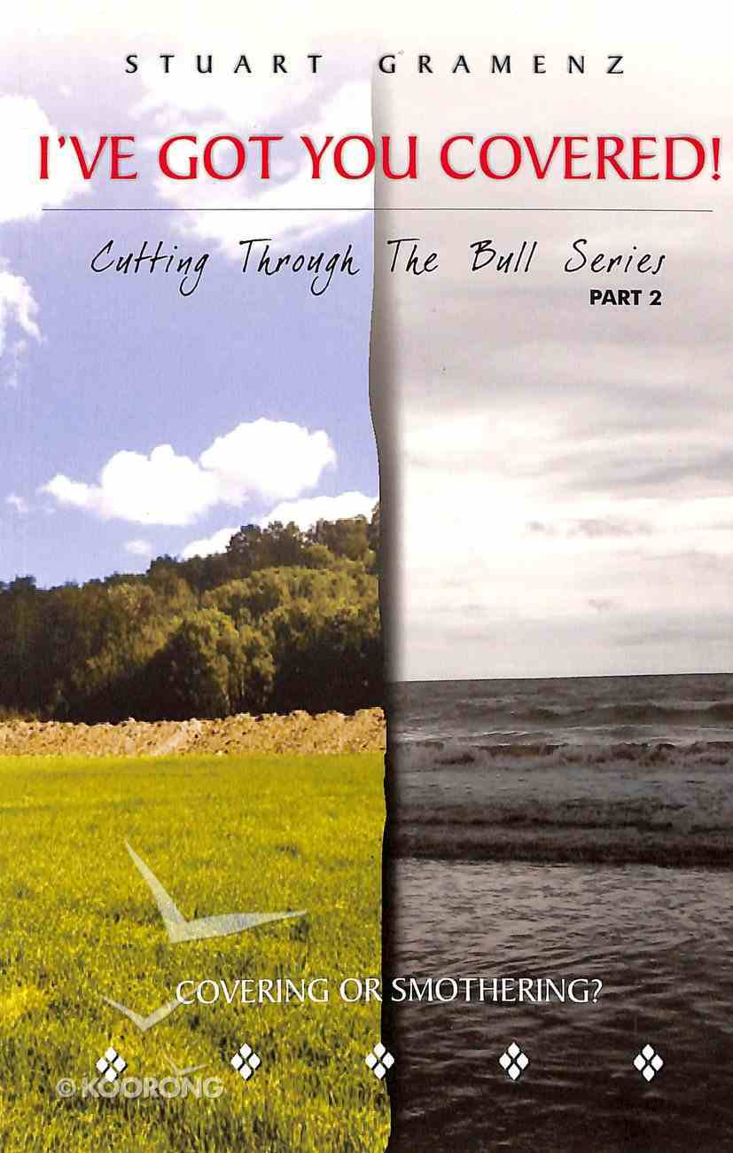 I've Got You Covered! (#02 in Cutting Through The Bull Series) Paperback