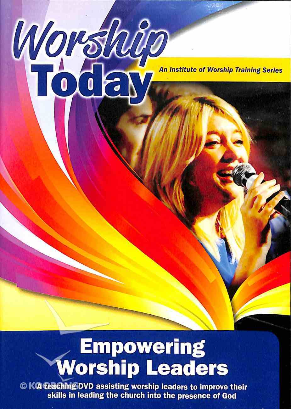 Worship Today: Empowering Worship Leaders DVD