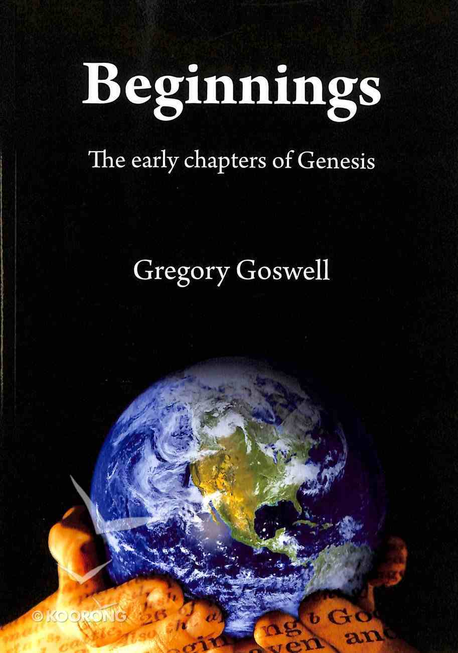 Beginnings: The Early Chapters of Genesis Paperback