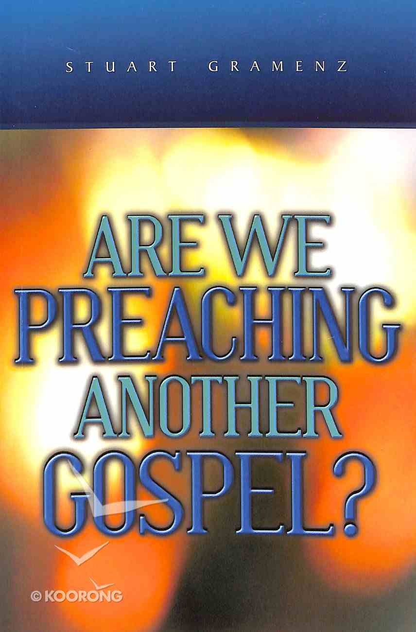 Are We Preaching Another Gospel? Paperback