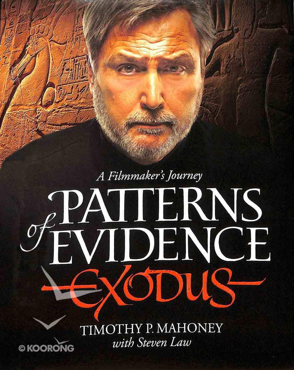 Patterns of Evidence: Exodus - a Filmmaker's Journey Hardback