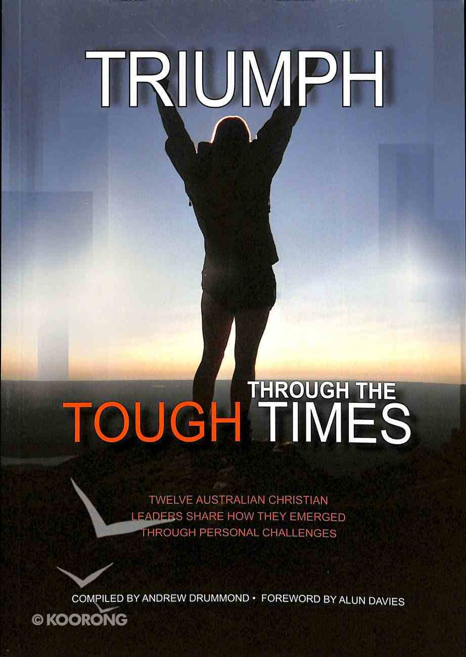 Triumph Through the Tough Times Paperback