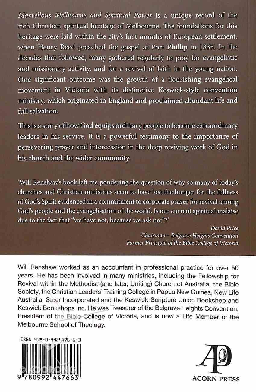 Marvellous Melbourne and Spiritual Power: A Christian Revival and Its Lasting Legacy Paperback