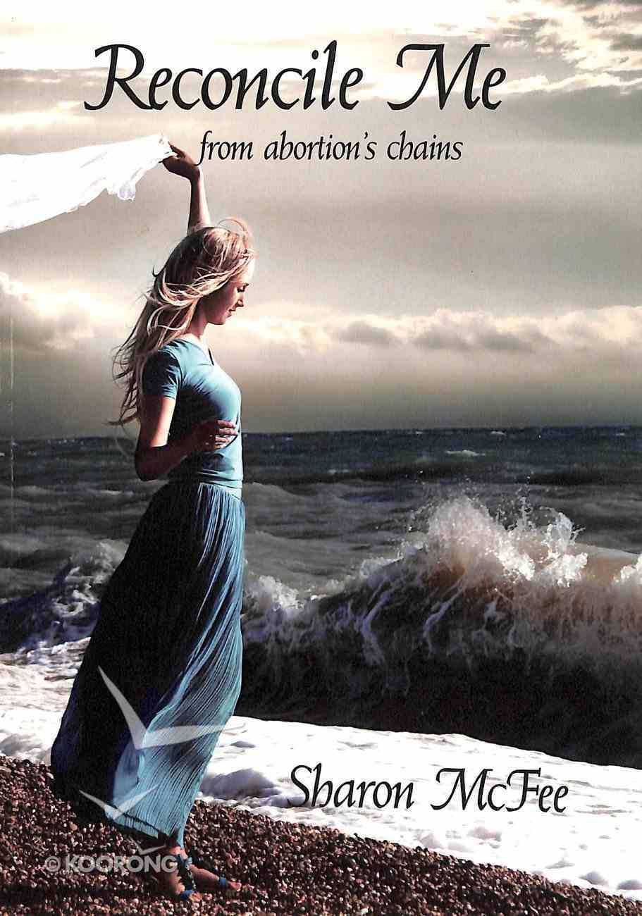 Reconcile Me From Abortion's Chains Paperback