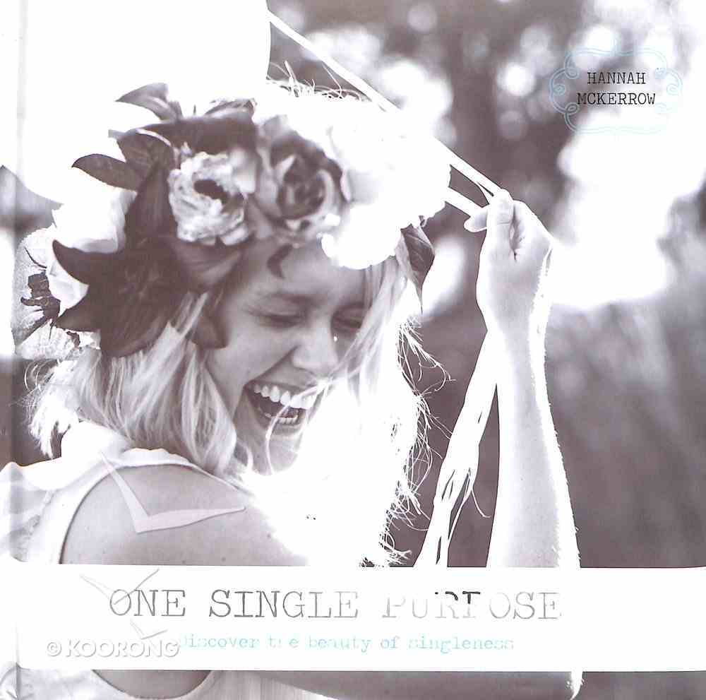 One Single Purpose: Discover the Beauty of Singleness Hardback