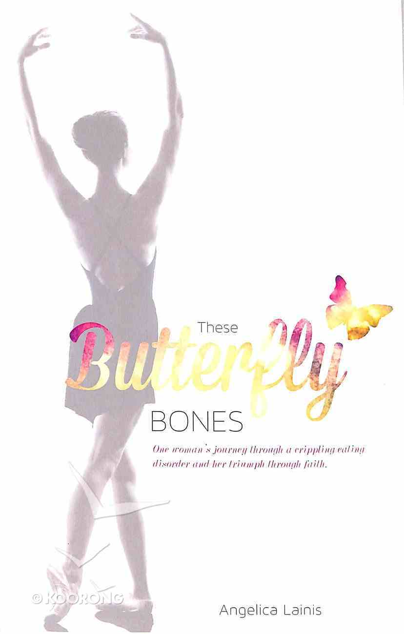 These Butterfly Bones Paperback