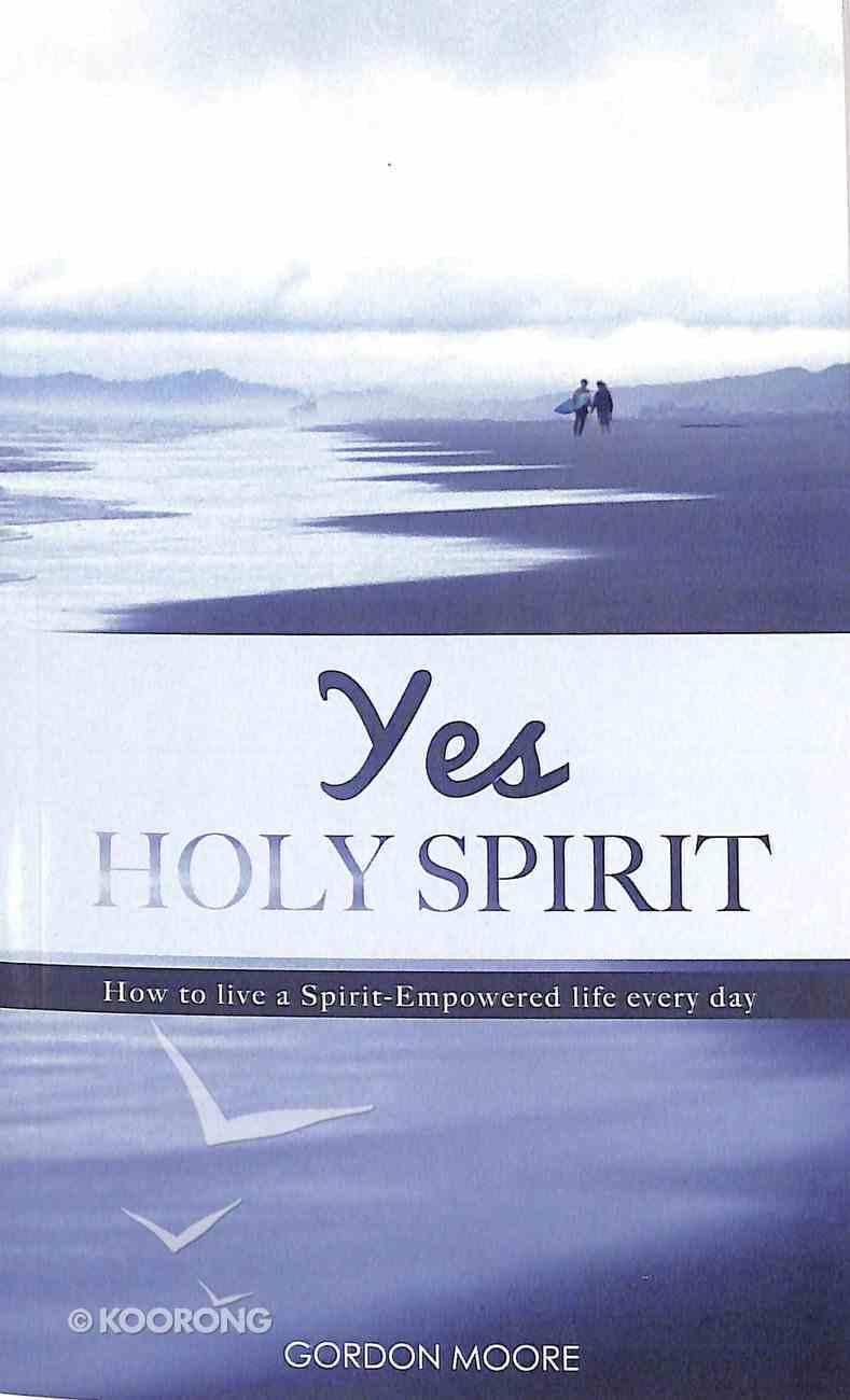 Yes Holy Spirit Paperback