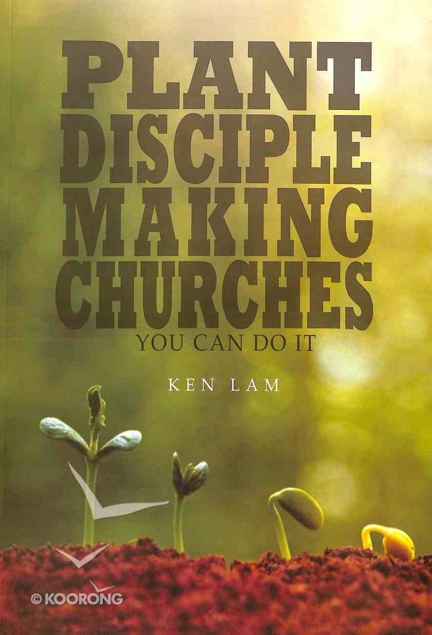 Plant Disciple Making Churches Paperback