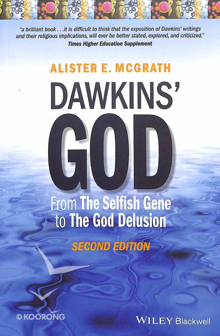 Dawkin's God: From the Selfish Gene to the God Delusion (2nd Edition) Paperback