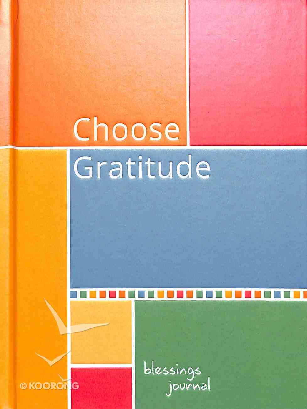 Journal: Choose Gratitude Blessings (Elastic Band Book Marker) Hardback