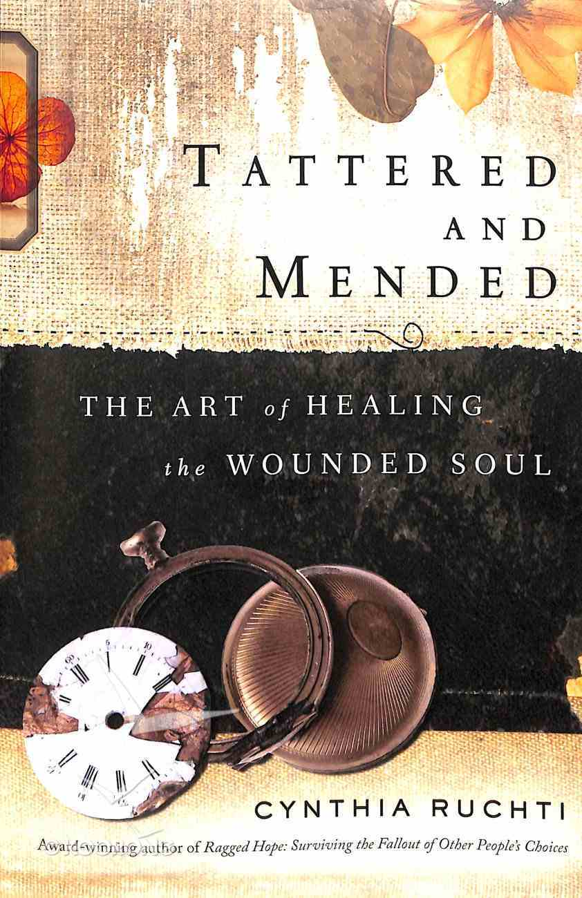 Tattered and Mended: The Art of Healing the Soul Paperback