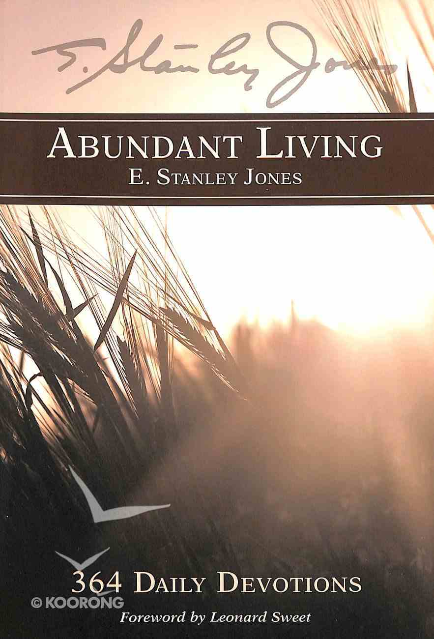 Abundant Living: 365 Daily Devotions (365 Daily Devotions Series) Paperback
