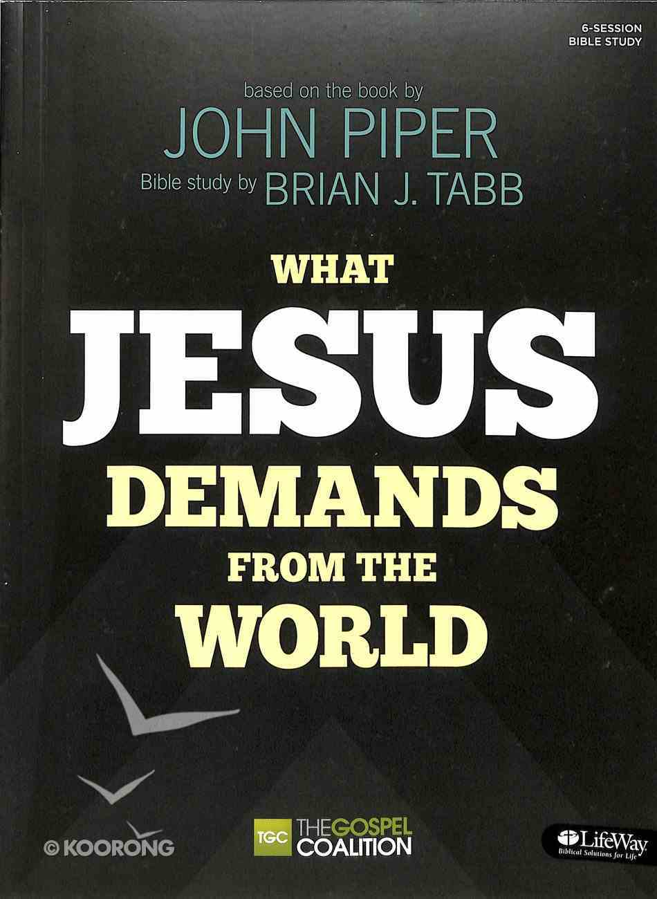 What Jesus Demands From the World (Member Workbook) Paperback