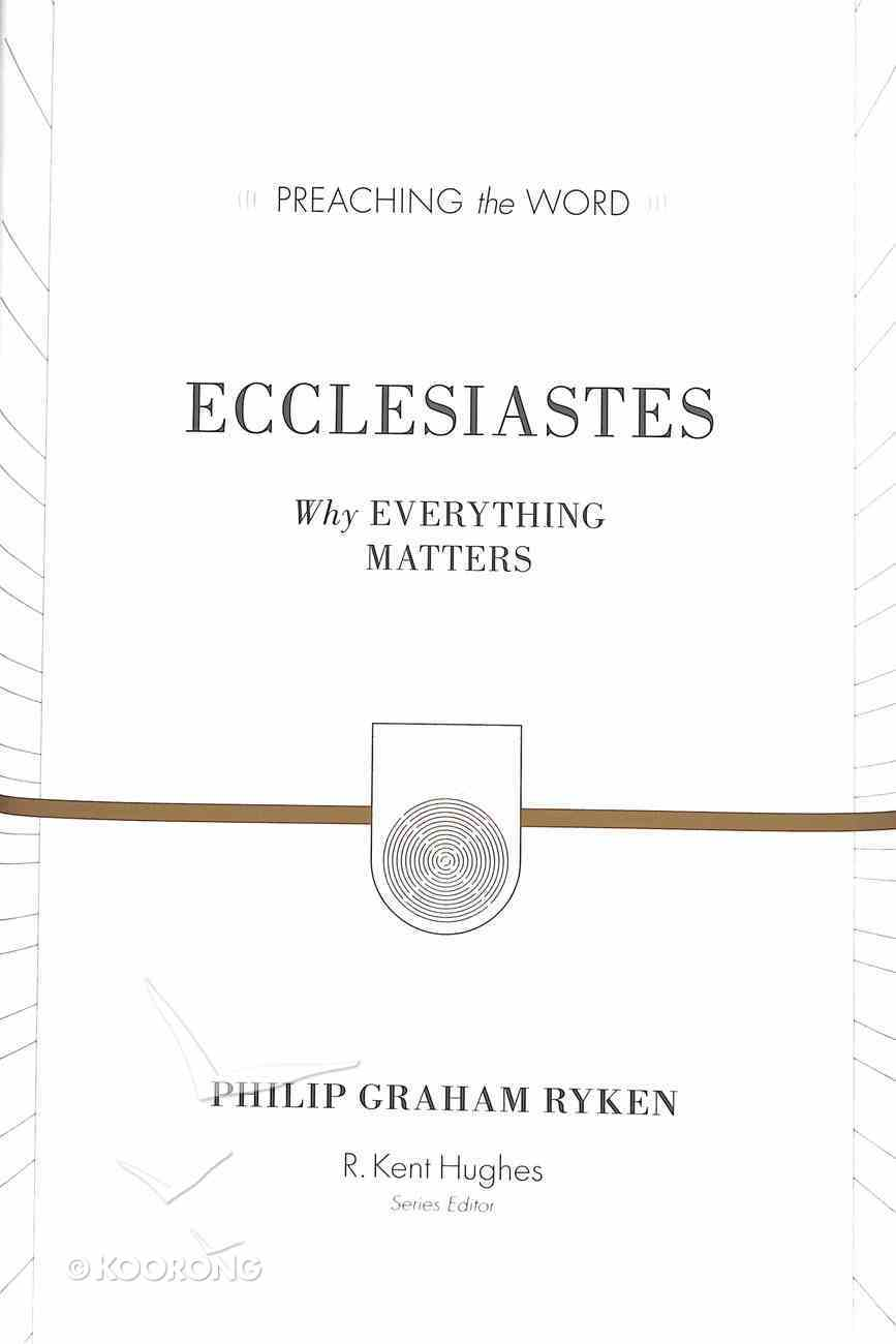 Ecclesiastes - Why Everything Matters (Redesign) (Preaching The Word Series) Hardback