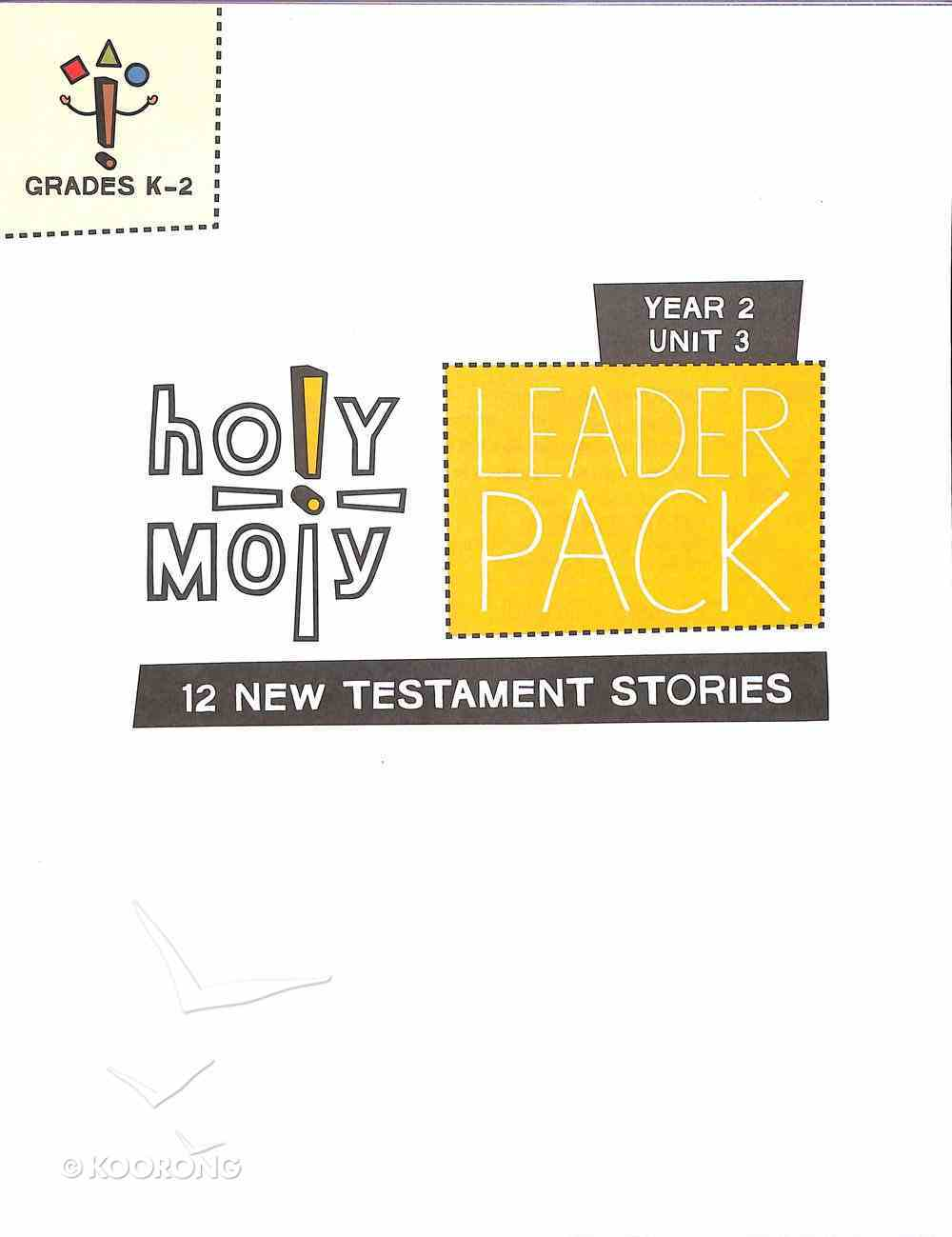 Hmoly Year 2 Unit 3 Grades K-2 (Leader Pack) (Holy Moly Series) Pack