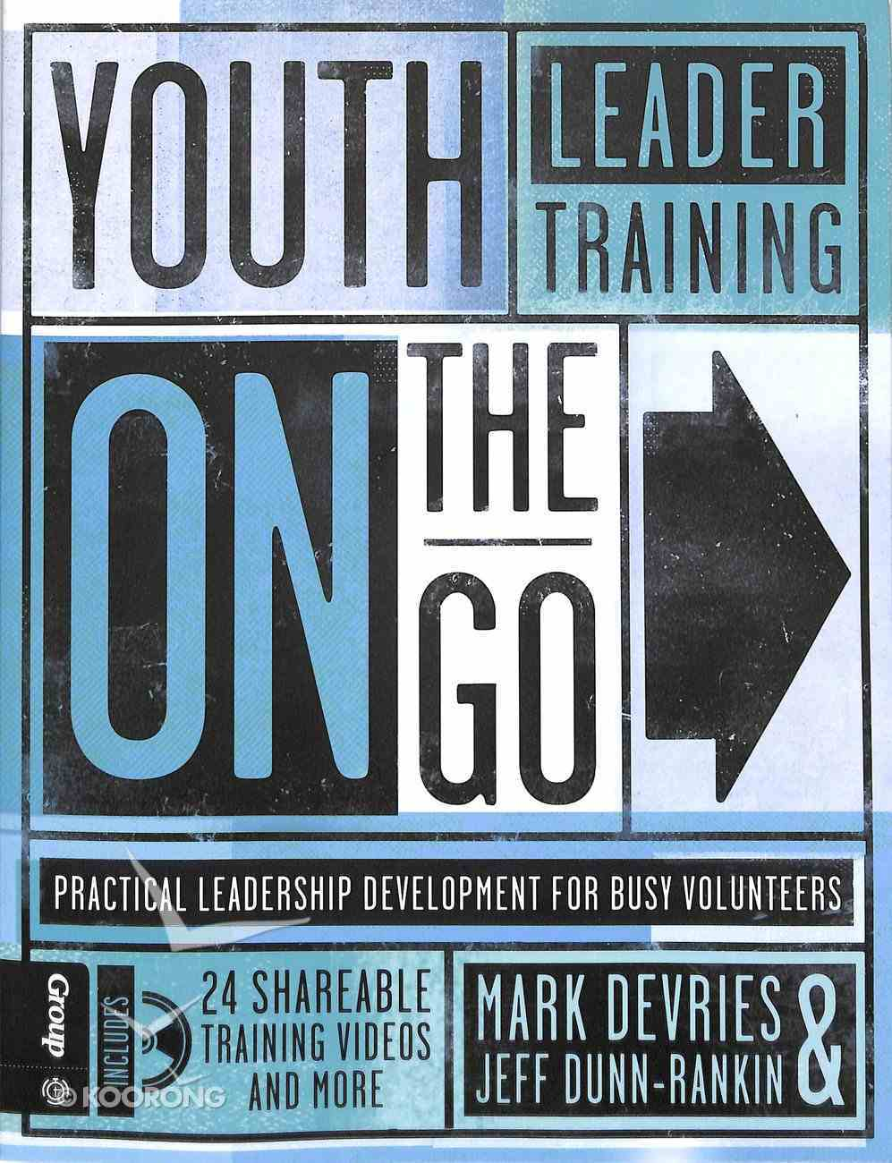 Youth Leader Training on the Go: Practical Leadership Development For Busy Volunteers Paperback