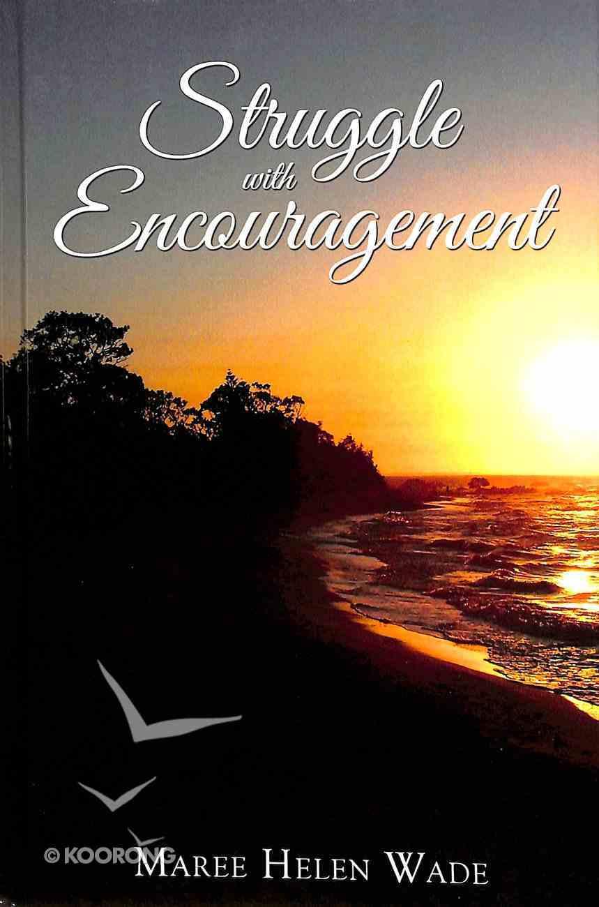Struggle With Encouragement Hardback