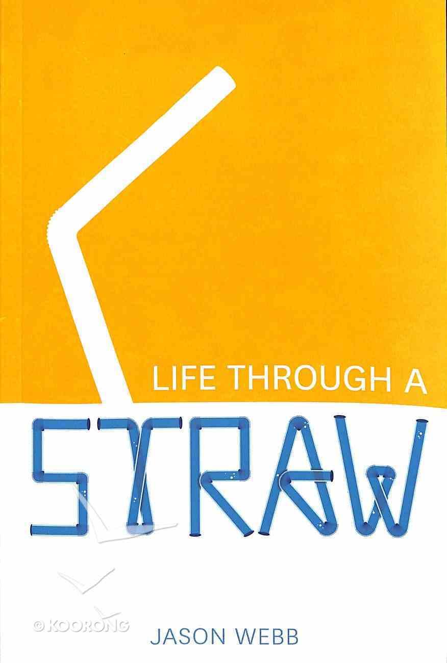 Life Through a Straw Paperback