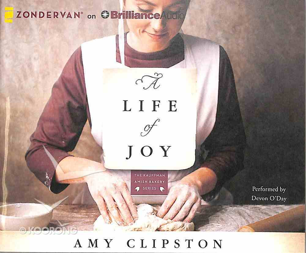 A Life of Joy (Unabridged, 10 CDS) (#04 in Kauffman Amish Bakery Audiobook Series) CD
