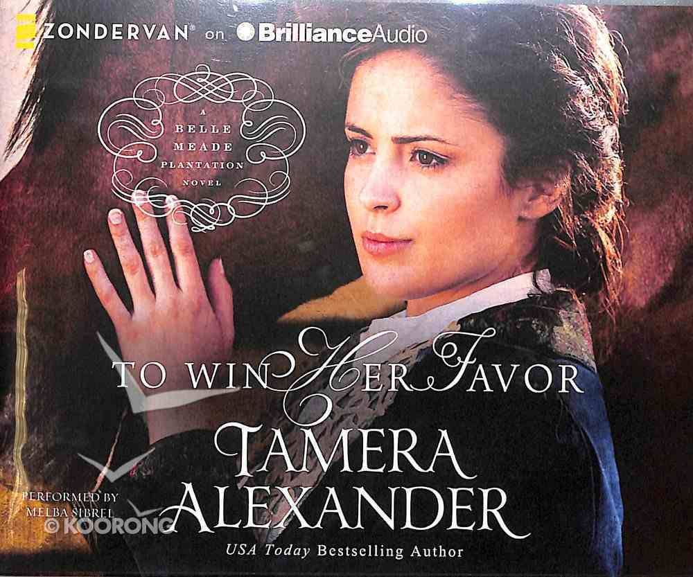 To Win Her Favor (Unabridged, 10 CDS) (#02 in Belle Meade Plantation Audio Series) CD