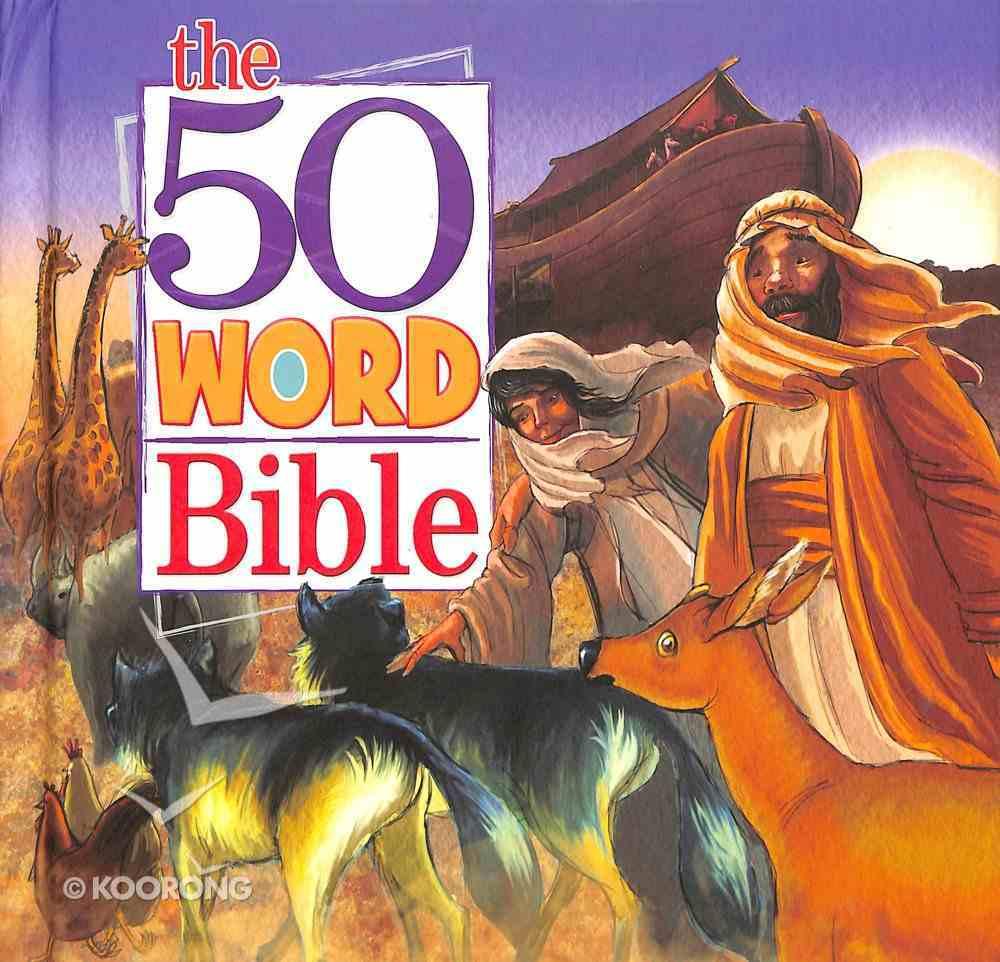 The 50 Word Bible: A Joyful First Step Into Faith Hardback