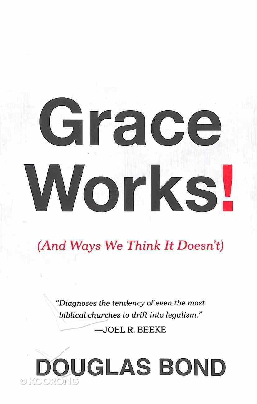 Grace Works! Paperback