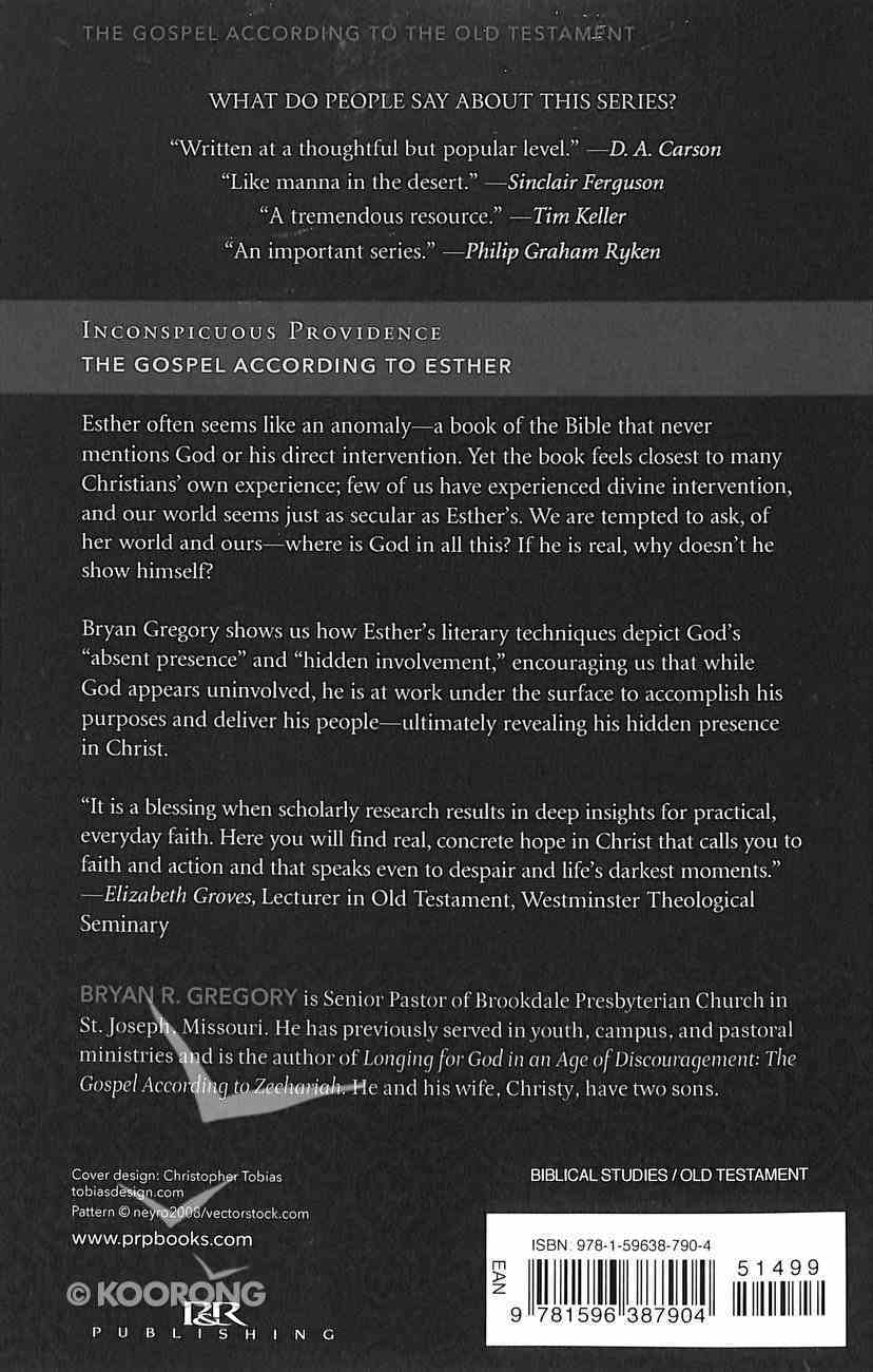 Inconspicuous Providence: The Gospel According to Esther (Gospel According To The Old Testament Series) Paperback