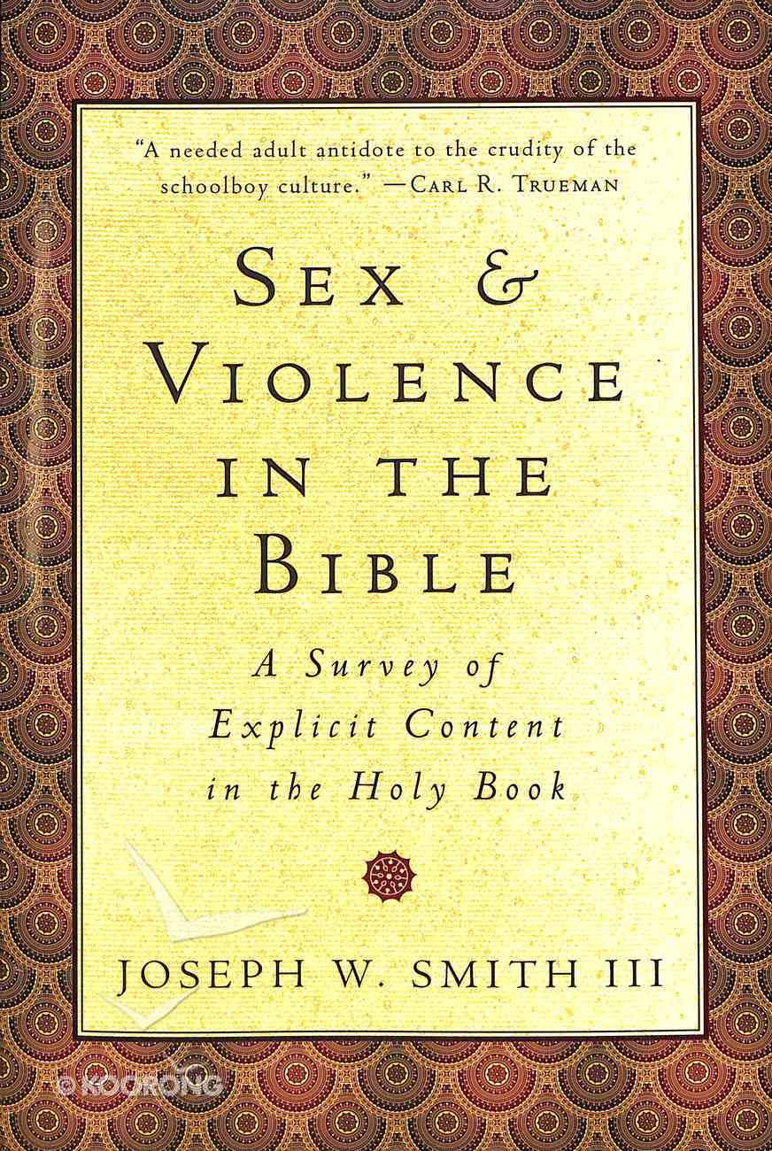 Sex and Violence in the Bible: A Survey of Explicit Content in the Holy Book Paperback