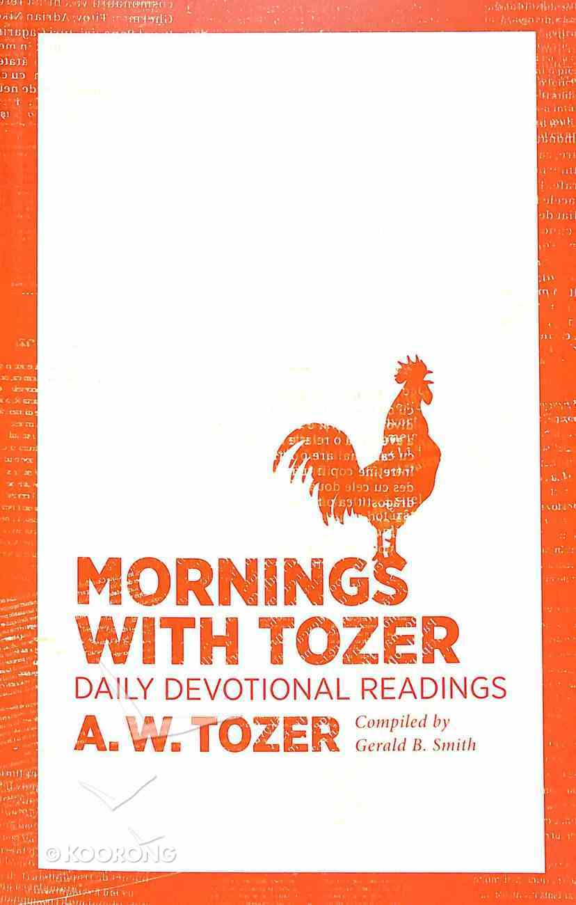 Mornings With Tozer: Daily Devotional Readings Paperback