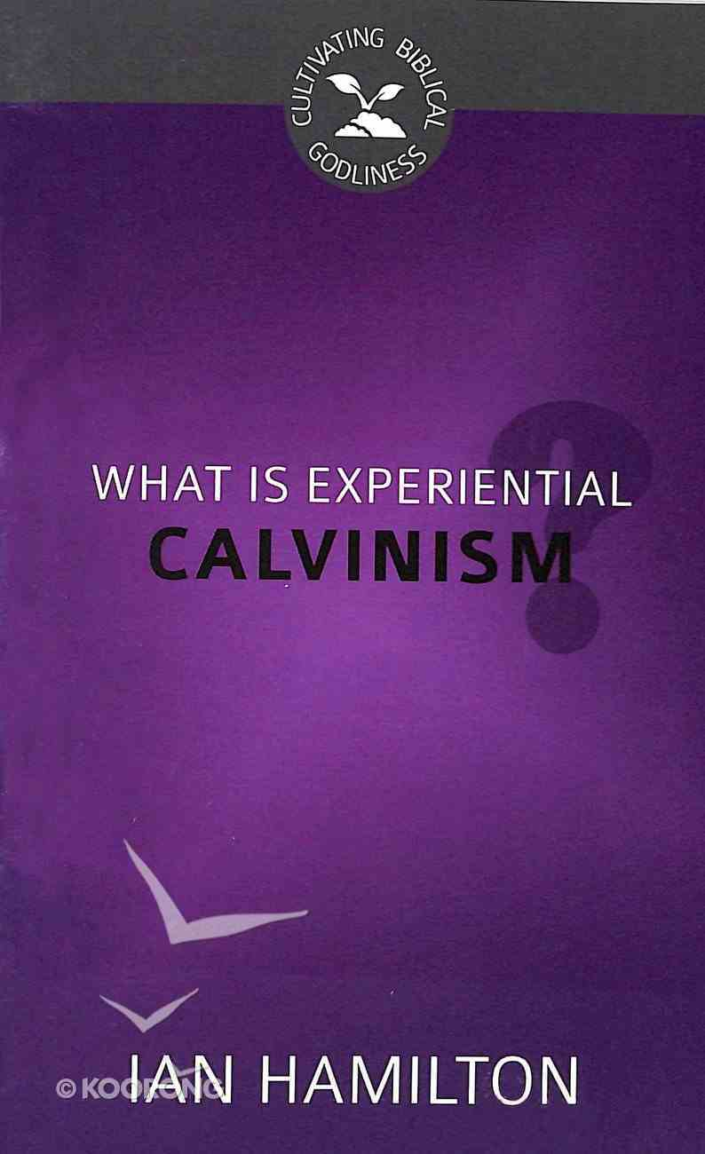 What is Experiential Calvinism? Booklet