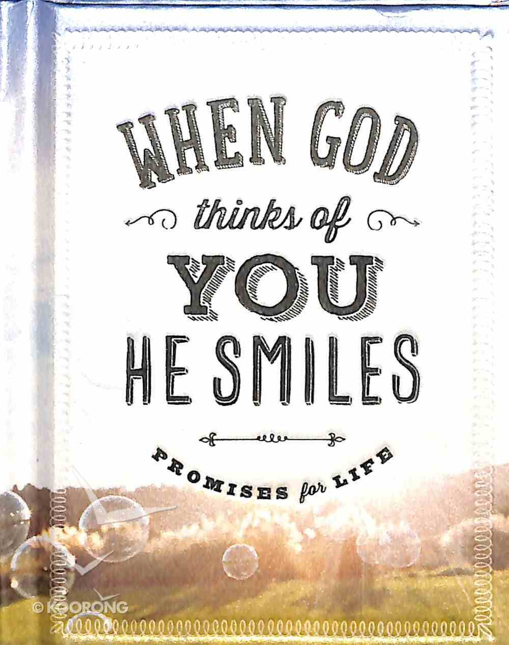 Mini Book: When God Thinks of You He Smiles - Promises For Life Hardback